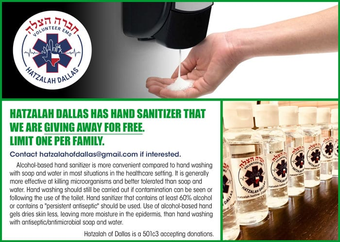 Hatzalah Dallas has hand sanitizer that we are giving away for free. 1