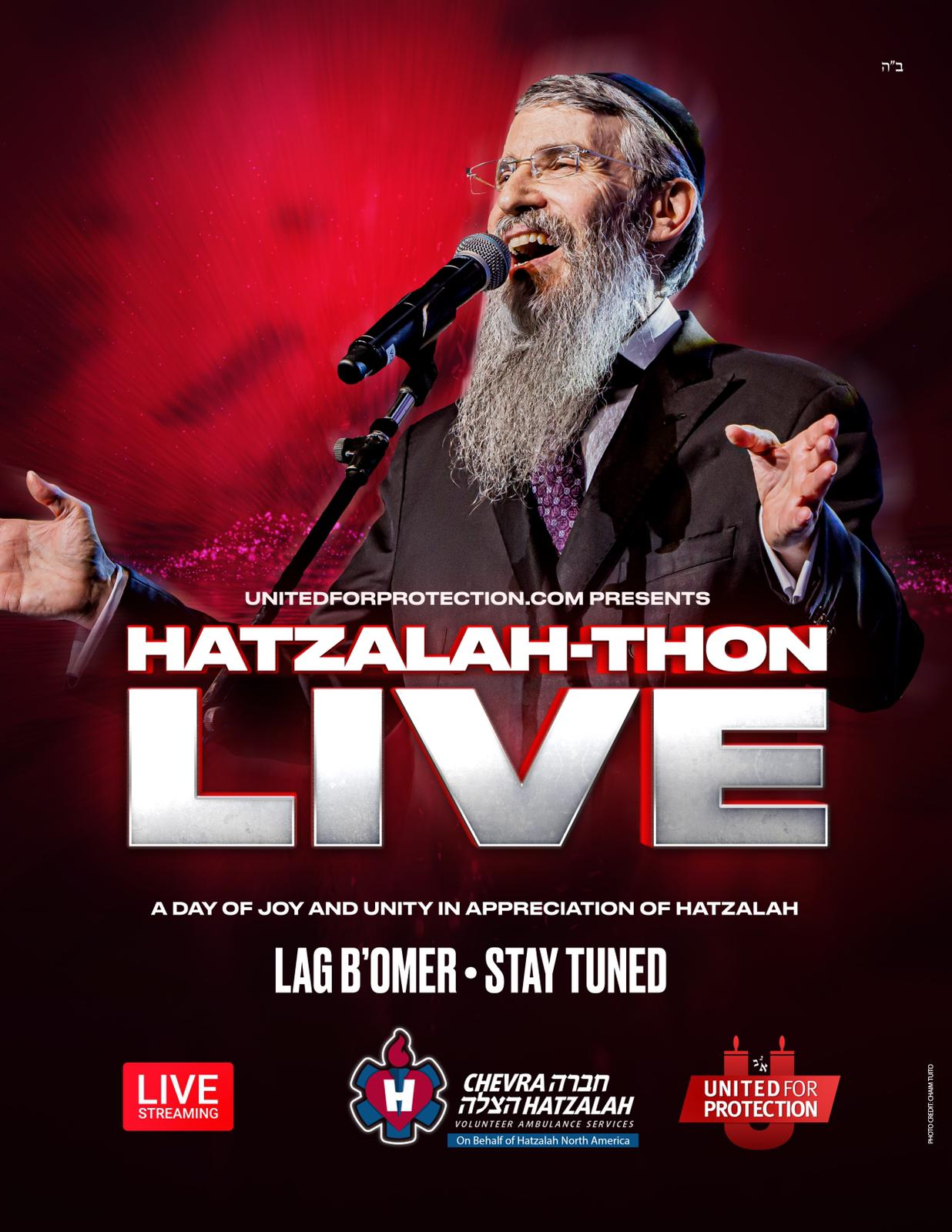 UnitedForProtection.com Presents Hatzalah-Thon Live on Lag B'Omer 1