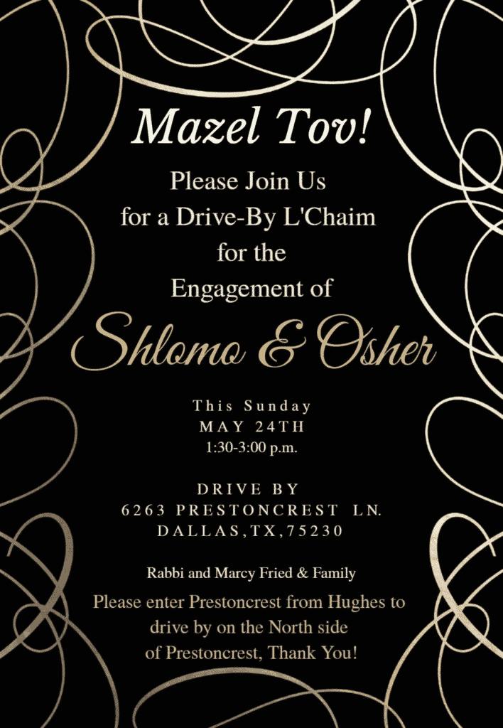 Mazel Tov to Rabbi & Rebbetzin Fried and Family. Drive-By L'Chaim this Sunday. 1